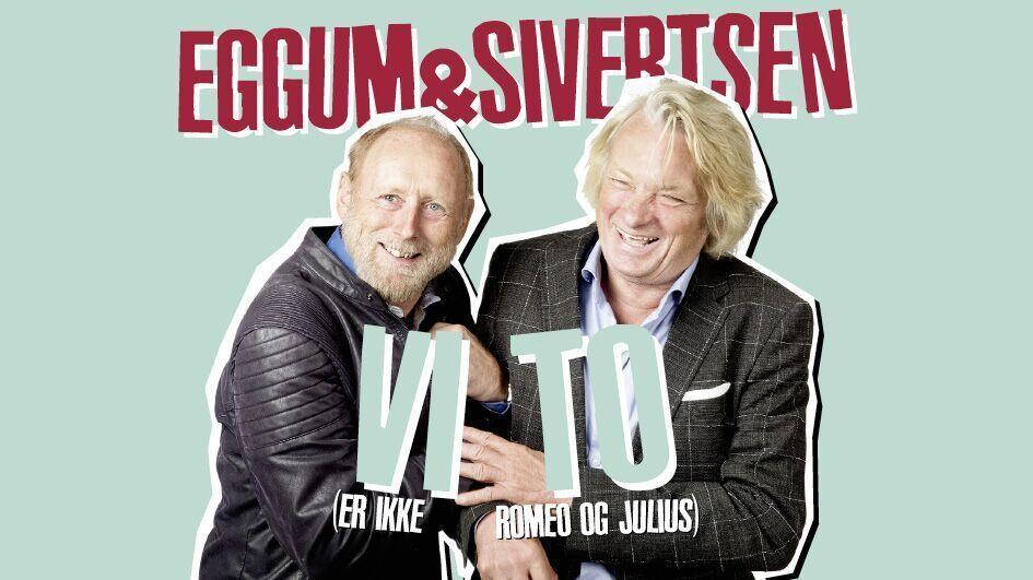 Banner-konsert-Eggum-&-Sivertsen-VI-TO-er-ikke-Romeo-og-Julius.jpg-Fotograf_Paal-Audestad