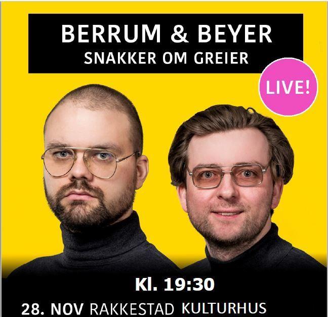 Banner Berrum & Beyer snakker om greier LIVE - Rakkestad kulturhus 28 nov-19.jpg Foto: Berrum & Beyer