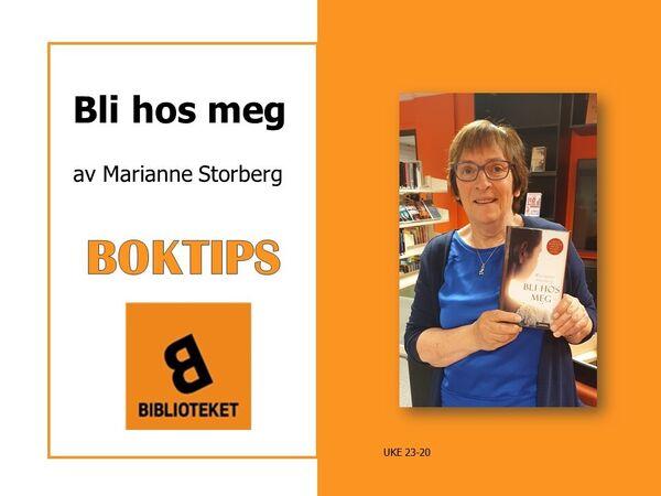 Boktips uke 23 Bli hos meg av Marianne Storberg anbefalt av biblioteksekretær Oddlaug