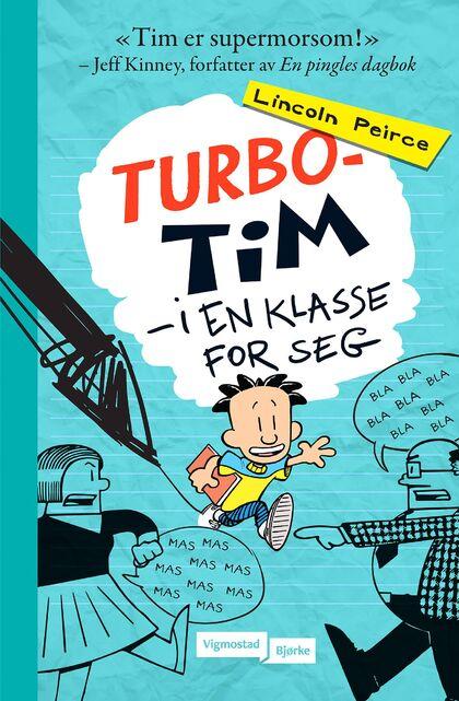 Turbo-Tim i en klasse for seg - boktips for barn  9-13 år sommeren 2020 Rakkestad bibliotek
