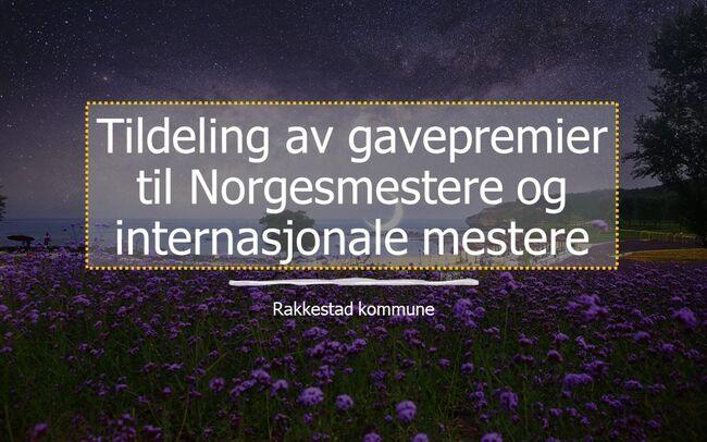 Tildeling av gavepremier til Norgesmestere og internationale mestere_Rakkestad kommune